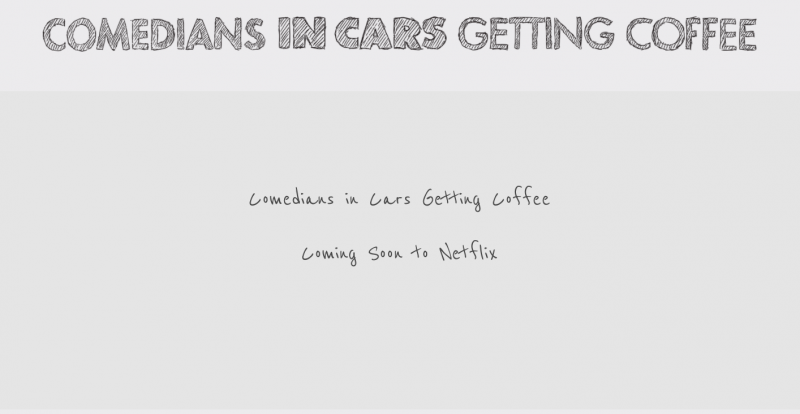 Comedians in Cars Getting Coffee... Only on Netflix